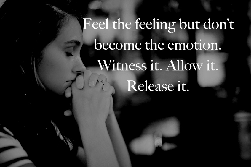 feel the feeling release the emotion